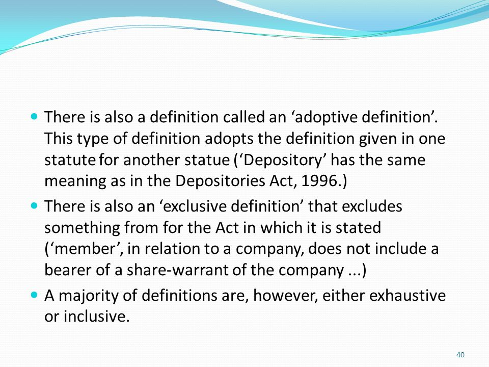 There is also a definition called an 'adoptive definition'