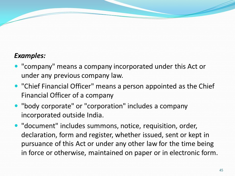 Examples: company means a company incorporated under this Act or under any previous company law.