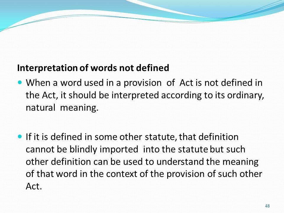 Interpretation of words not defined