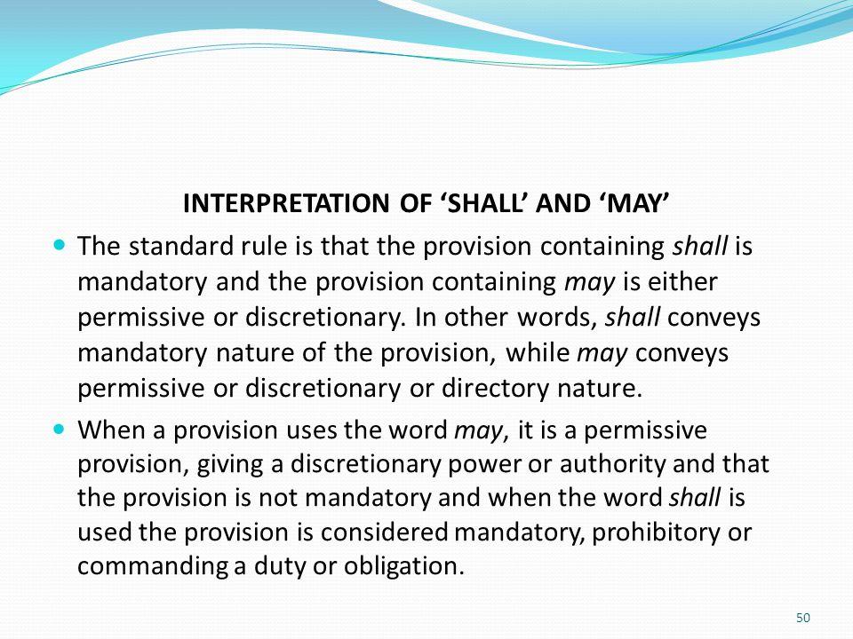 INTERPRETATION OF 'SHALL' AND 'MAY'