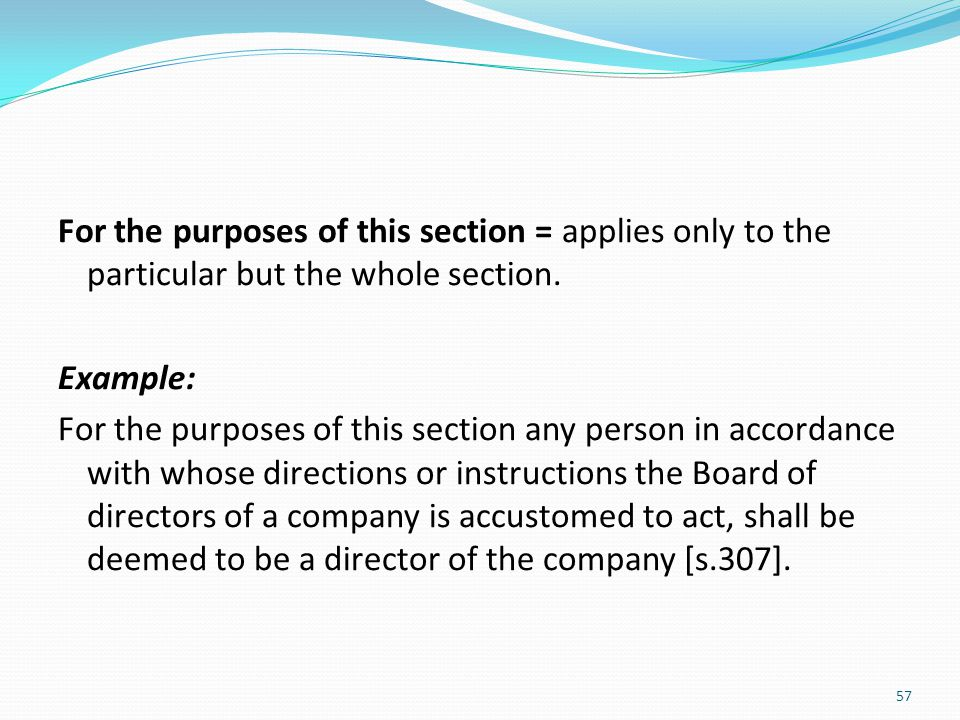 For the purposes of this section = applies only to the particular but the whole section.
