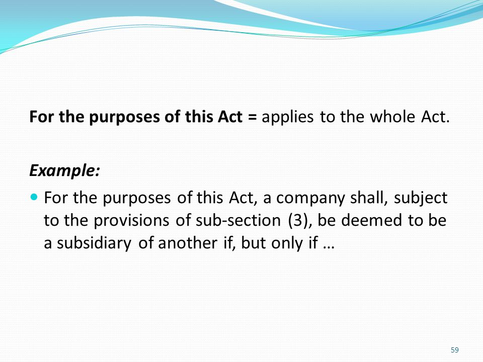For the purposes of this Act = applies to the whole Act.