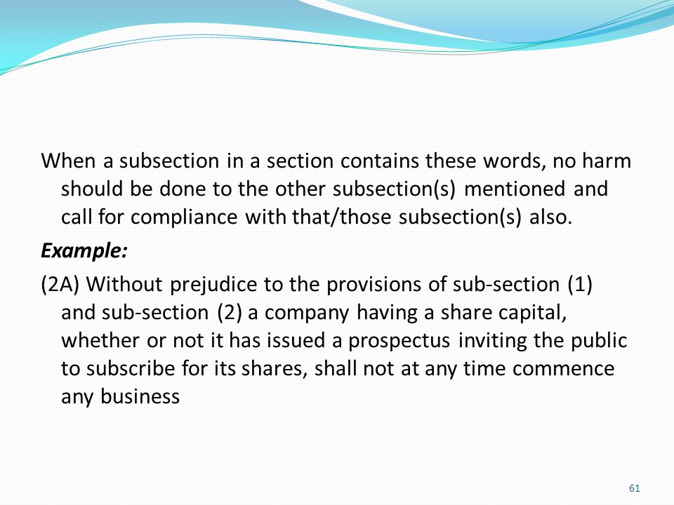 When a subsection in a section contains these words, no harm should be done to the other subsection(s) mentioned and call for compliance with that/those subsection(s) also.