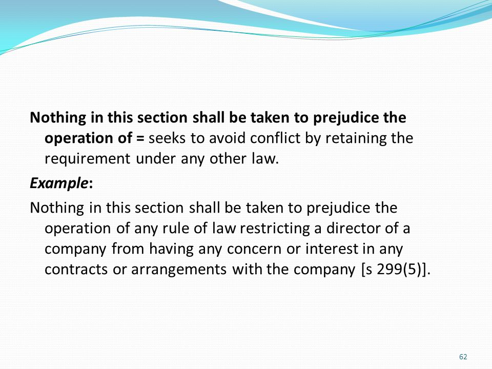 Nothing in this section shall be taken to prejudice the operation of = seeks to avoid conflict by retaining the requirement under any other law.