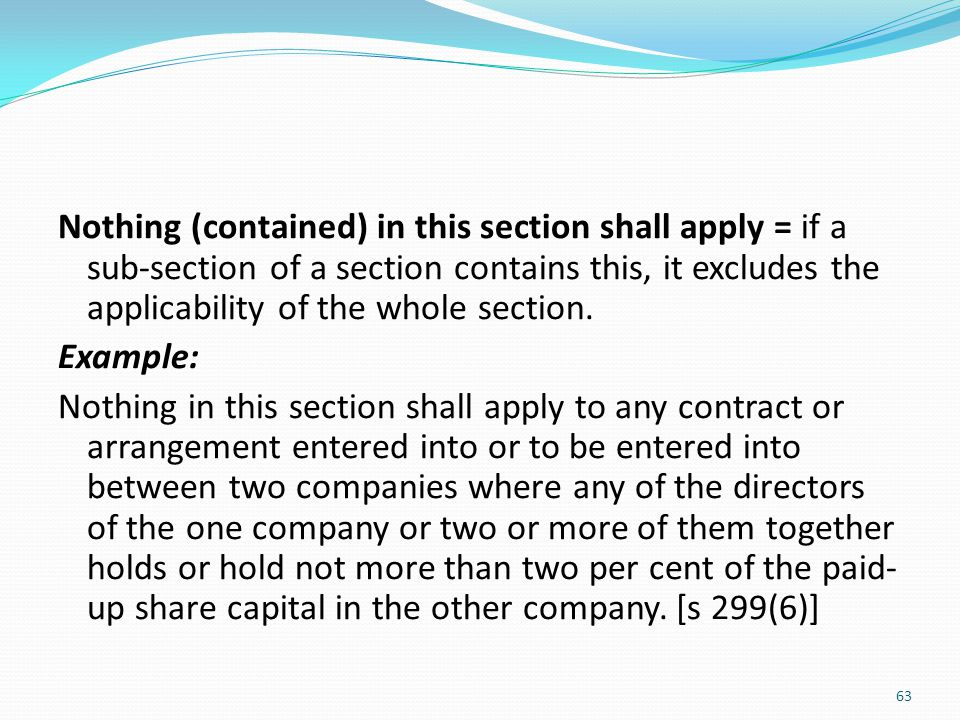 Nothing (contained) in this section shall apply = if a sub-section of a section contains this, it excludes the applicability of the whole section.