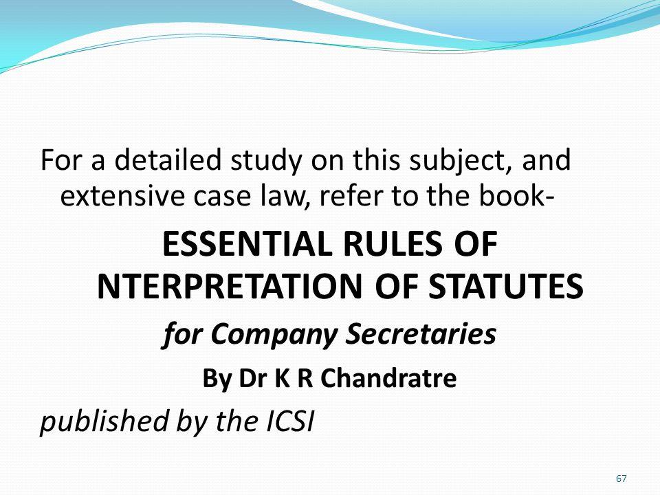 ESSENTIAL RULES OF NTERPRETATION OF STATUTES