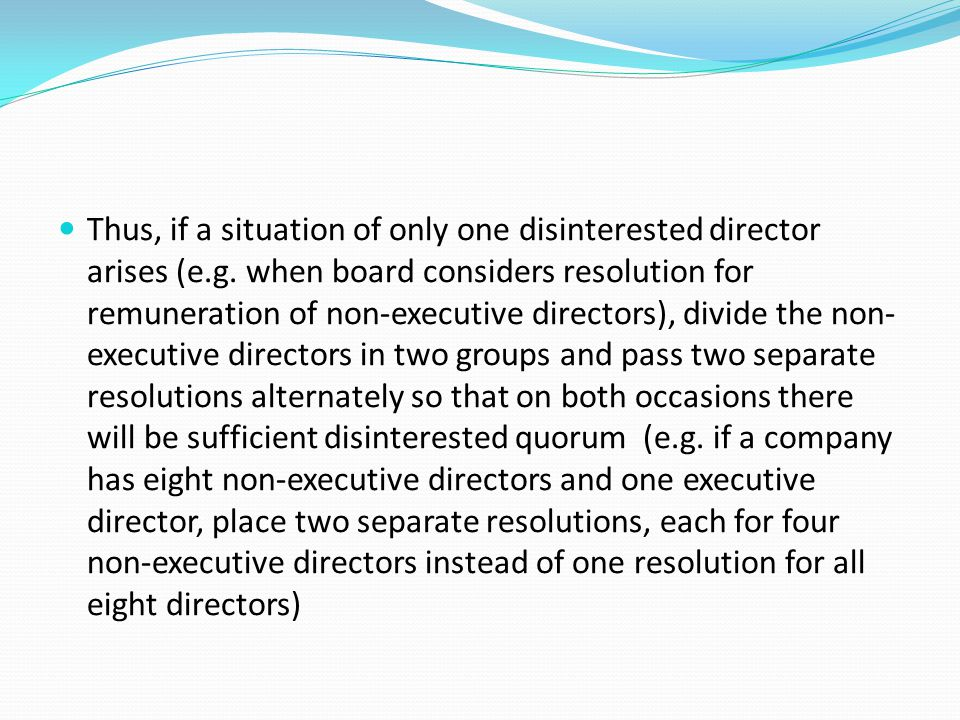 Thus, if a situation of only one disinterested director arises (e. g
