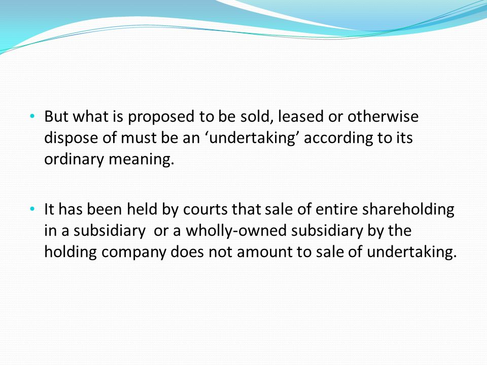 But what is proposed to be sold, leased or otherwise dispose of must be an 'undertaking' according to its ordinary meaning.