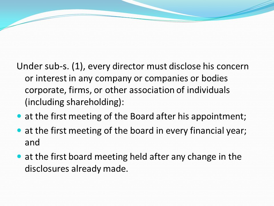 Under sub-s. (1), every director must disclose his concern or interest in any company or companies or bodies corporate, firms, or other association of individuals (including shareholding):