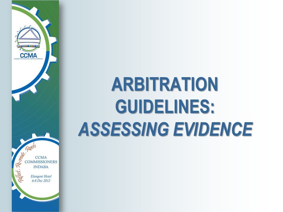 ARBITRATION GUIDELINES: ASSESSING EVIDENCE