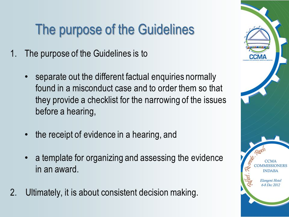 The purpose of the Guidelines