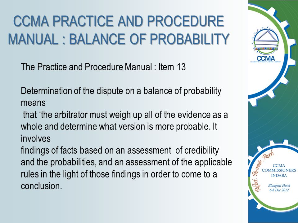 CCMA PRACTICE AND PROCEDURE MANUAL : BALANCE OF PROBABILITY