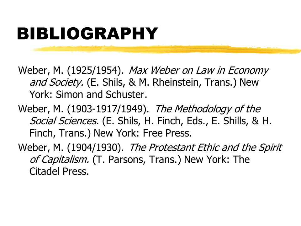 BIBLIOGRAPHY Weber, M. (1925/1954). Max Weber on Law in Economy and Society. (E. Shils, & M. Rheinstein, Trans.) New York: Simon and Schuster.