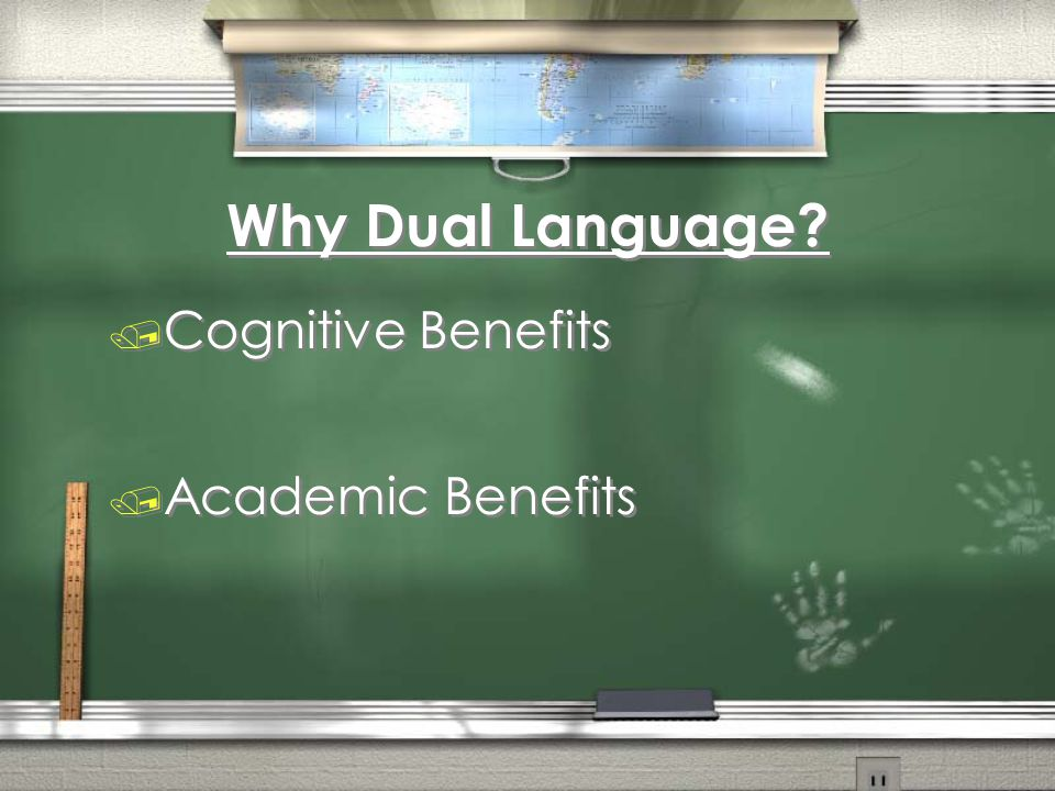Why Dual Language Cognitive Benefits Academic Benefits