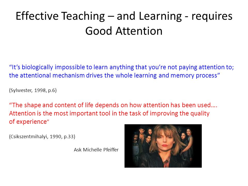 Effective Teaching – and Learning - requires Good Attention