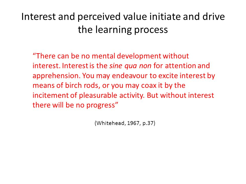 Interest and perceived value initiate and drive the learning process