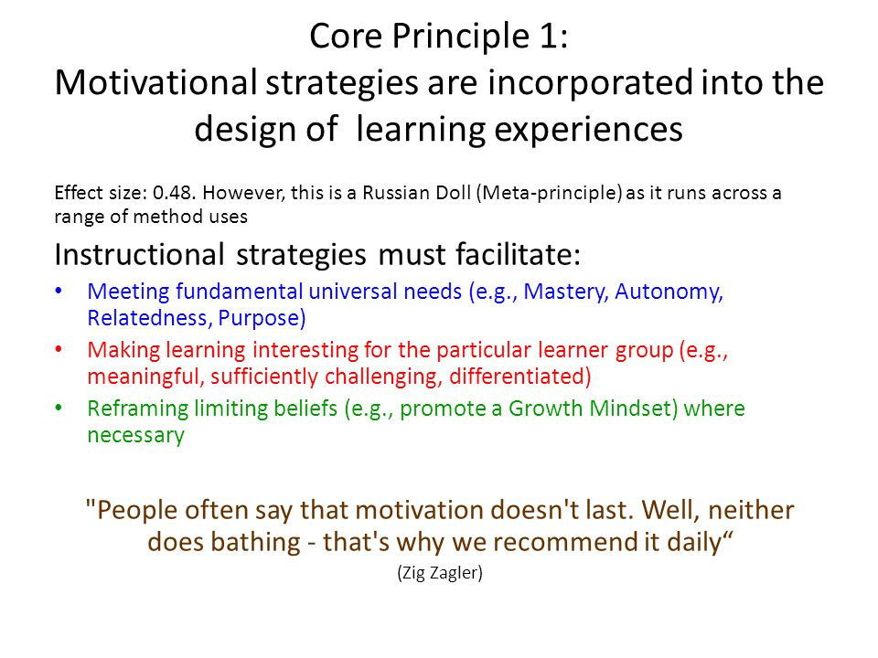 Core Principle 1: Motivational strategies are incorporated into the design of learning experiences