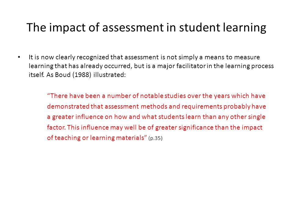 The impact of assessment in student learning