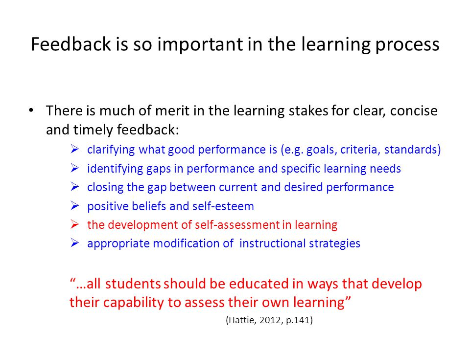 Feedback is so important in the learning process