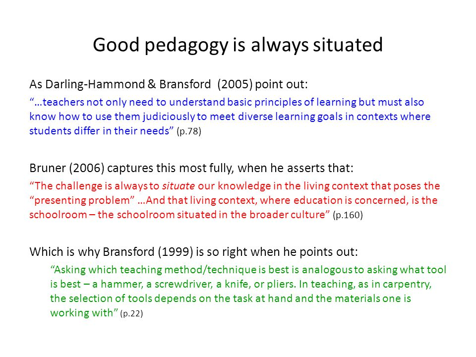 Good pedagogy is always situated
