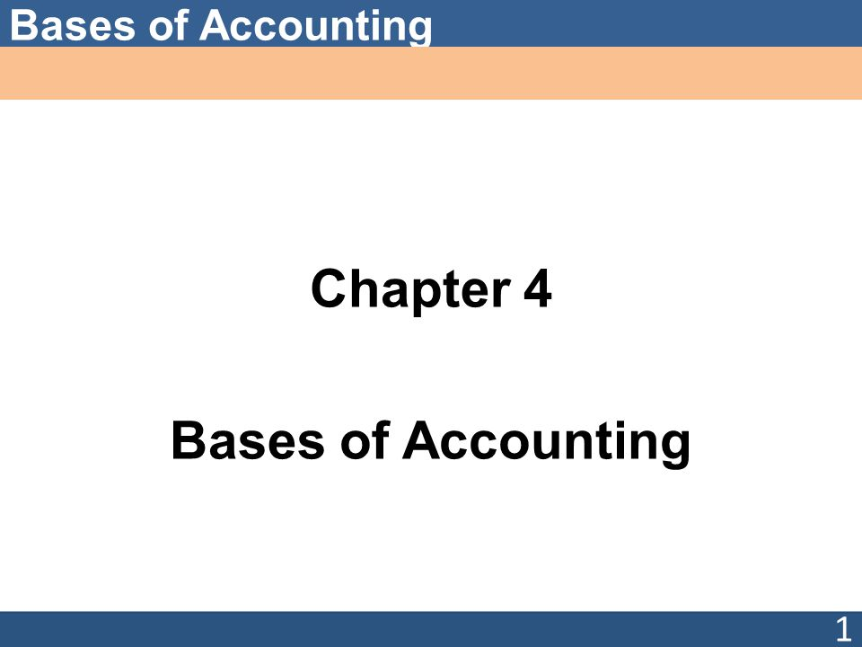 Chapter 4 Bases of Accounting