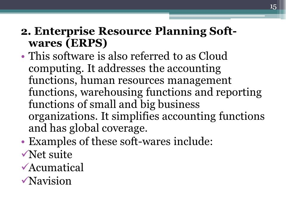 2. Enterprise Resource Planning Soft- wares (ERPS)