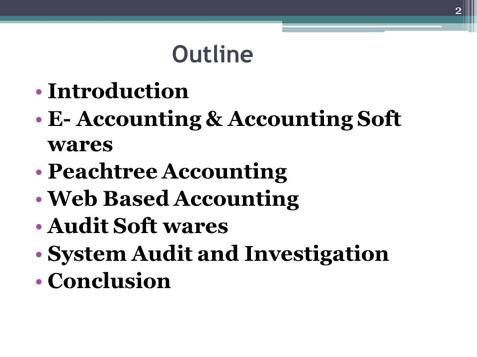 Outline Introduction E- Accounting & Accounting Soft wares