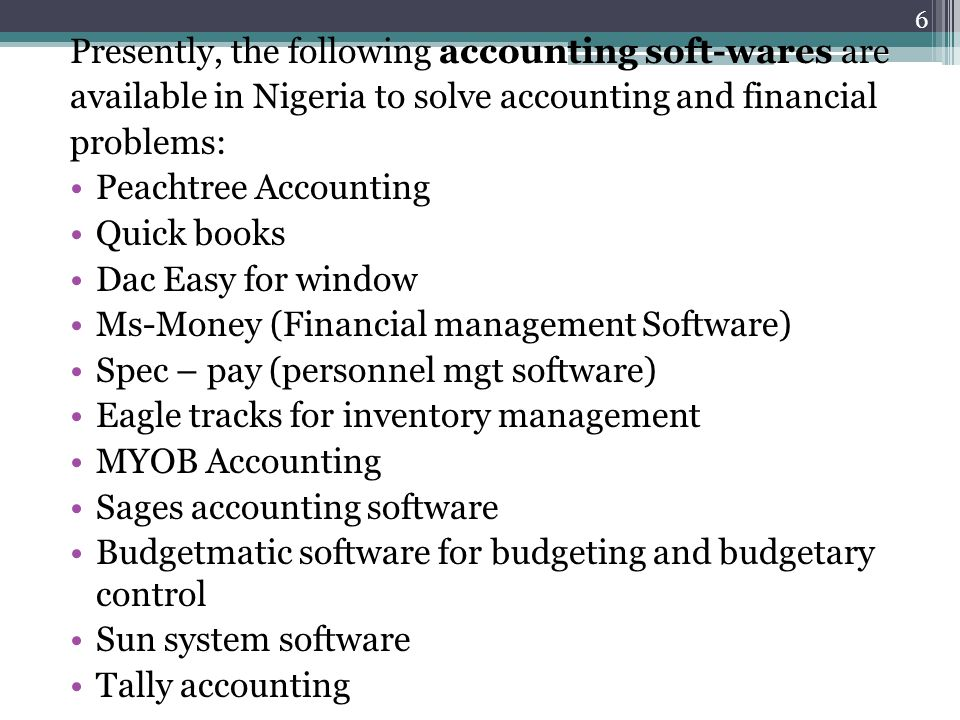 Presently, the following accounting soft-wares are