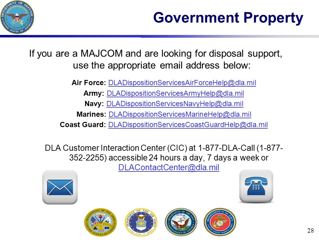 Government Property If you are a MAJCOM and are looking for disposal support, use the appropriate email address below: