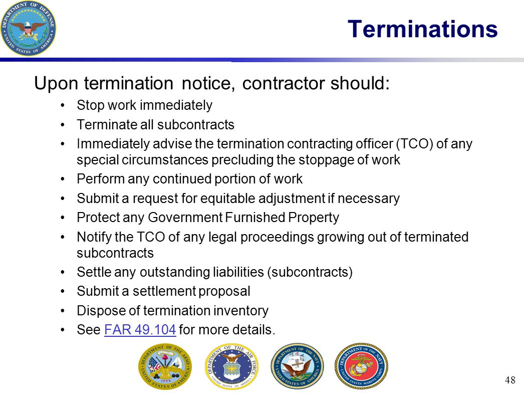 Terminations Upon termination notice, contractor should: