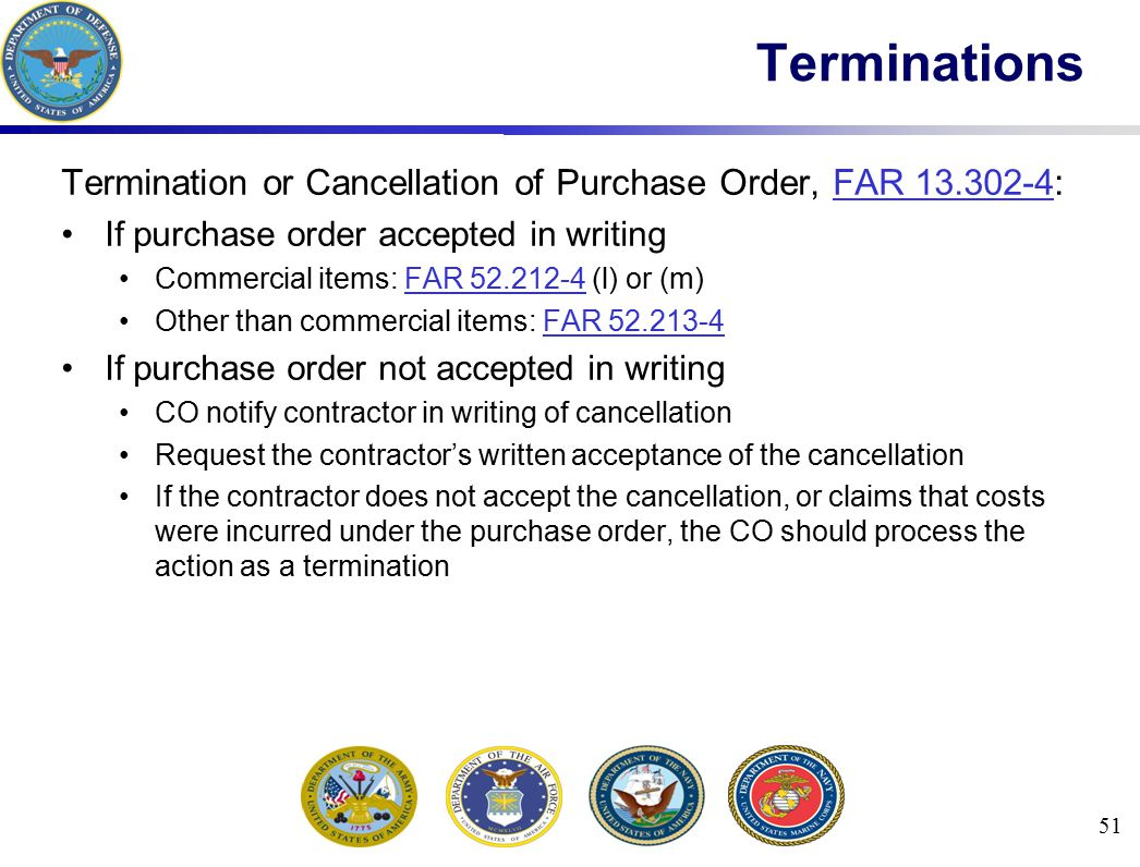 Terminations Termination or Cancellation of Purchase Order, FAR 13.302-4: If purchase order accepted in writing.