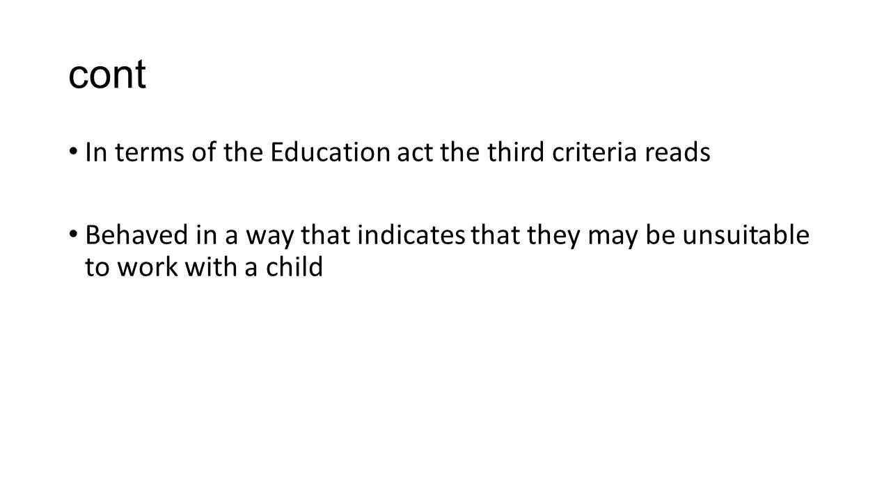 cont In terms of the Education act the third criteria reads