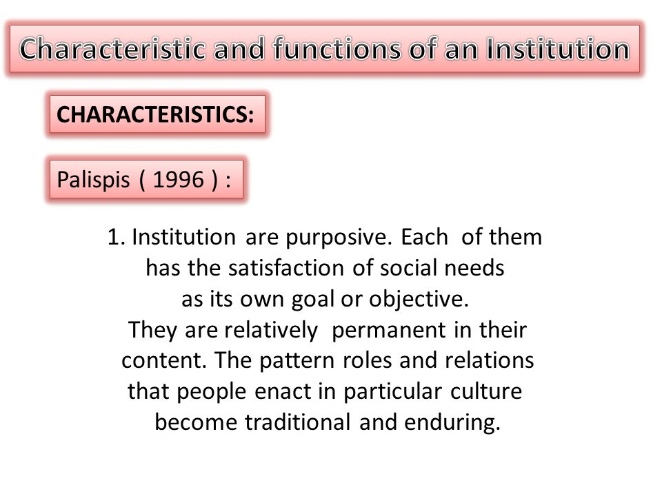 Characteristic and functions of an Institution