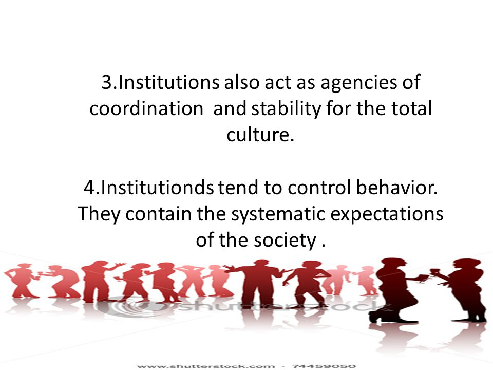3.Institutions also act as agencies of