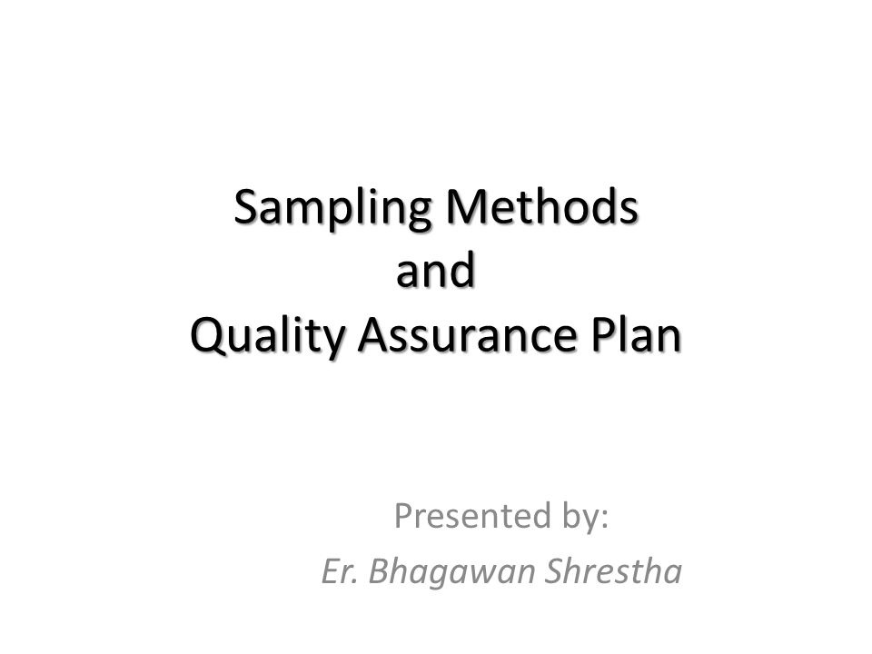 Sampling Methods and Quality Assurance Plan