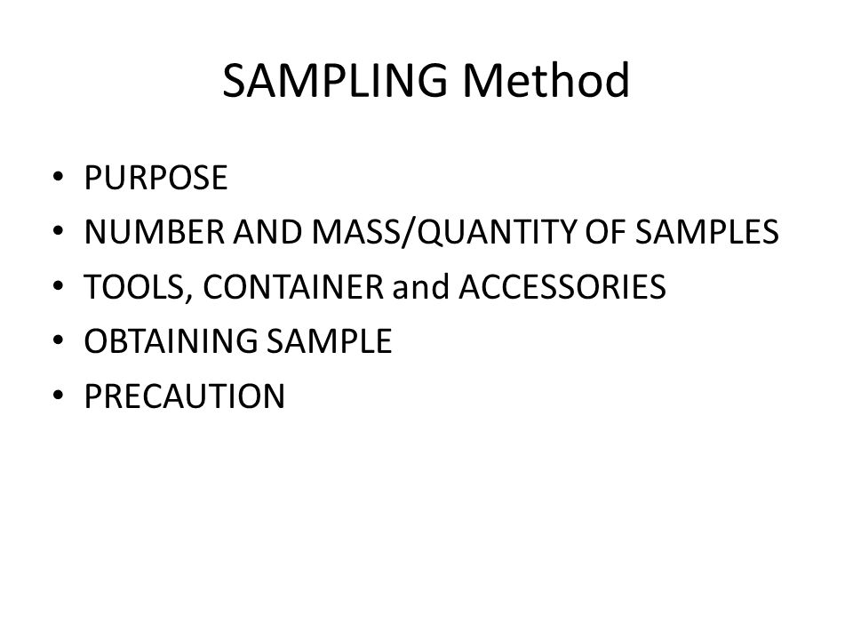 SAMPLING Method PURPOSE NUMBER AND MASS/QUANTITY OF SAMPLES