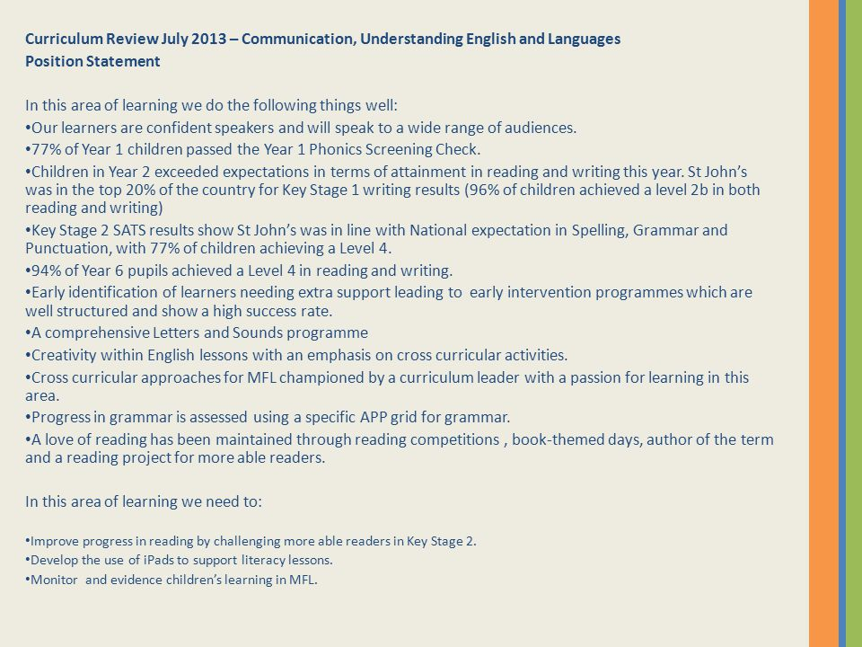 In this area of learning we do the following things well: