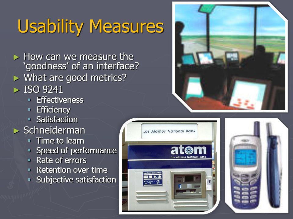 Usability Measures How can we measure the 'goodness' of an interface