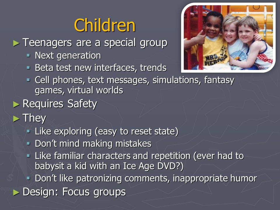 Children Teenagers are a special group Requires Safety They