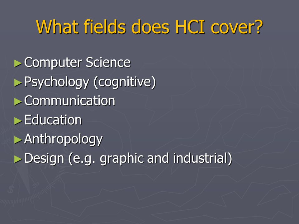 What fields does HCI cover