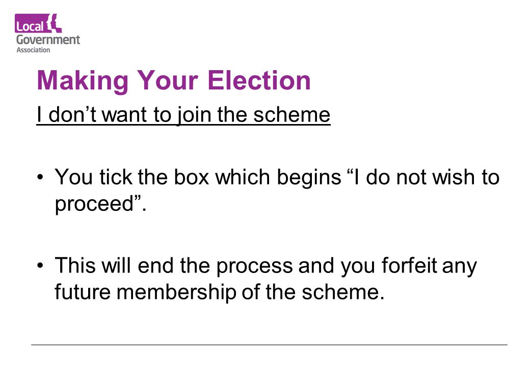 Making Your Election I don't want to join the scheme