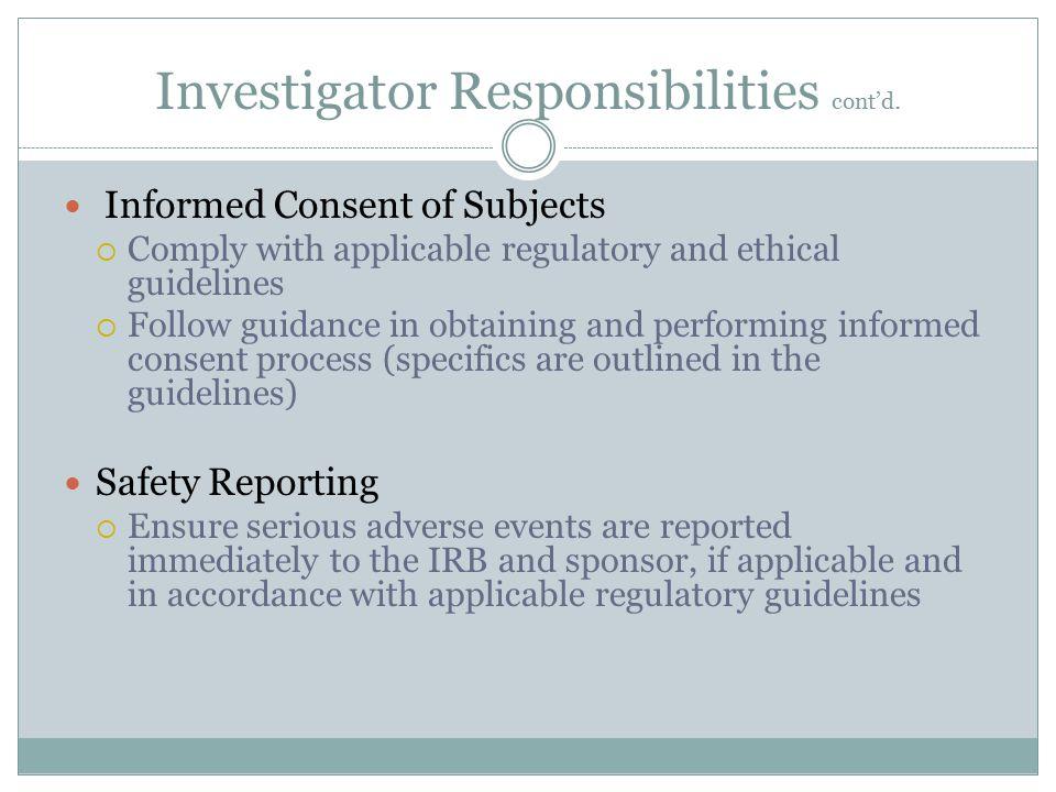 Investigator Responsibilities cont'd.
