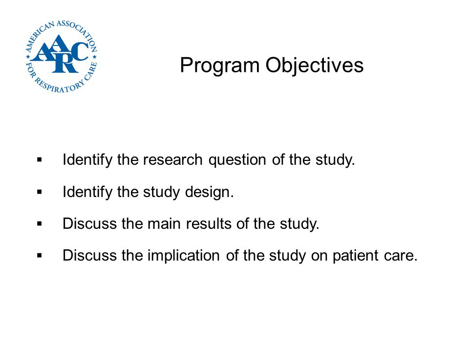 Program Objectives Identify the research question of the study.