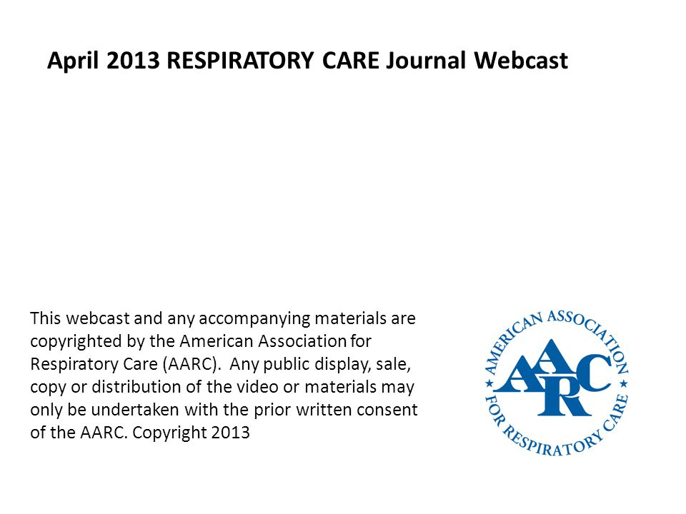 April 2013 RESPIRATORY CARE Journal Webcast