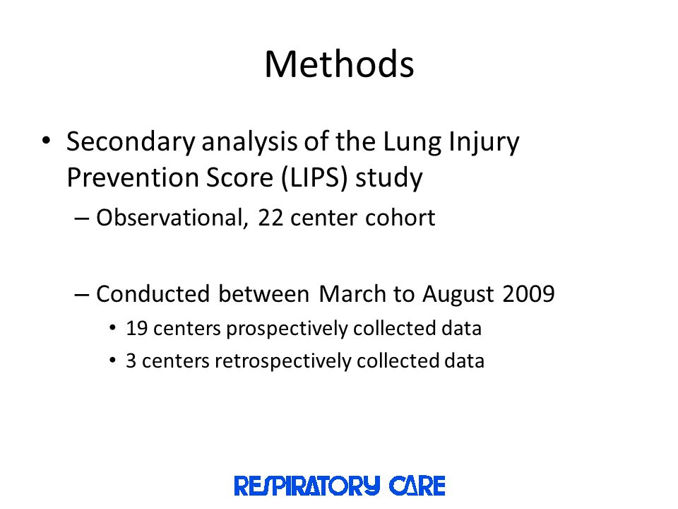 Methods Secondary analysis of the Lung Injury Prevention Score (LIPS) study. Observational, 22 center cohort.