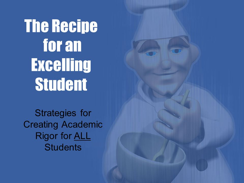 The Recipe for an Excelling Student