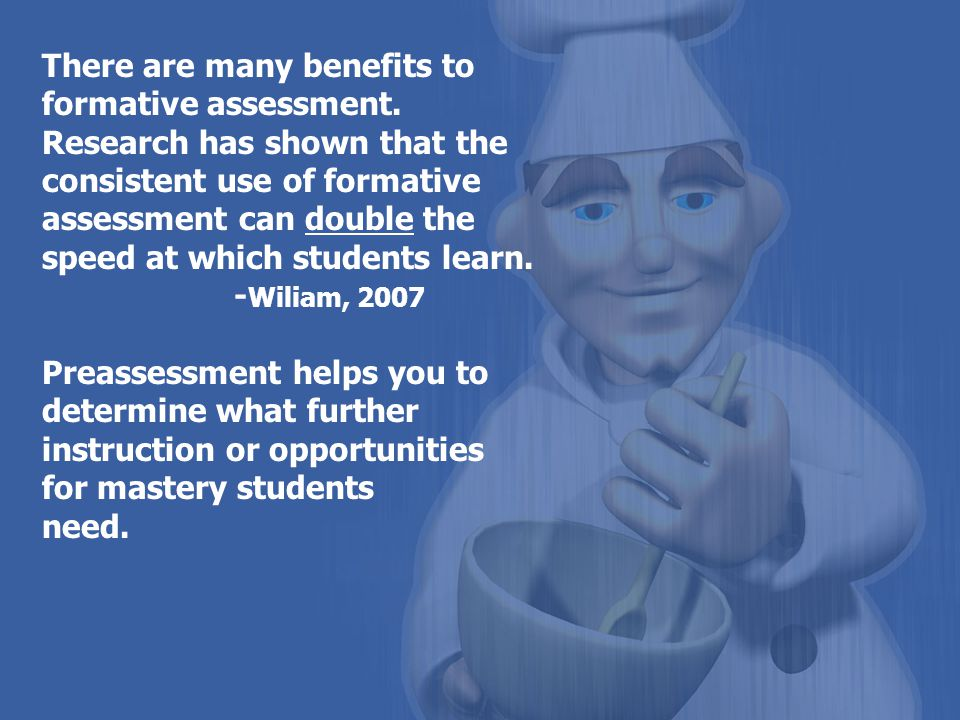 There are many benefits to formative assessment