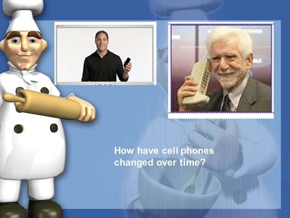 How have cell phones changed over time