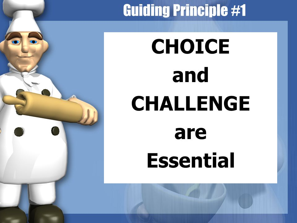 CHOICE and CHALLENGE are Essential