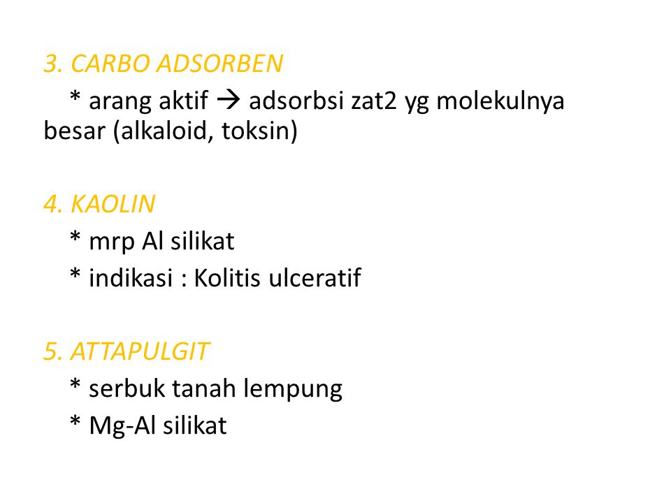 3. CARBO ADSORBEN * arang aktif  adsorbsi zat2 yg molekulnya besar (alkaloid, toksin) 4.
